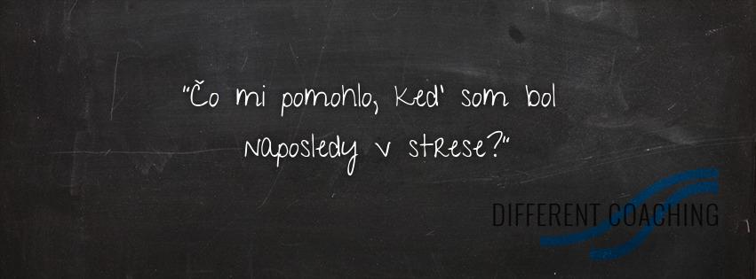 """Otázka 7: """"Čo mi pomohlo, keď som bol naposledy v strese?"""""""